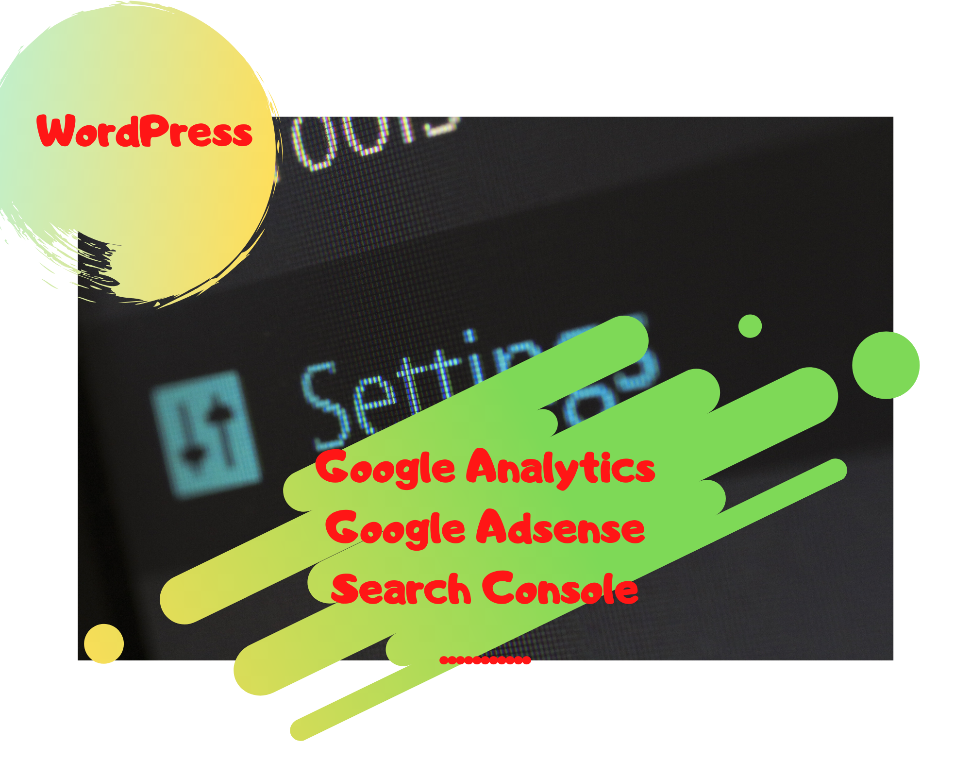 Comment intégrer Google Analytics & Adsense & Search Console & PageSpeed Insights  WordPress  ?